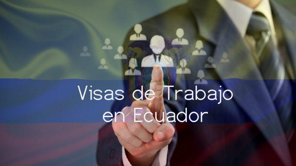 Como solicitar una visa de trabajo en ecuador