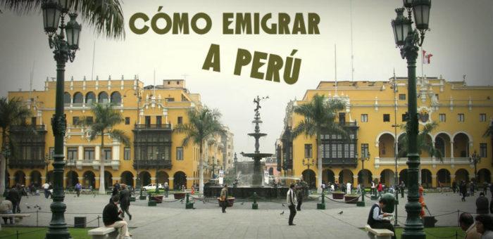 Cómo emigrar a Perú