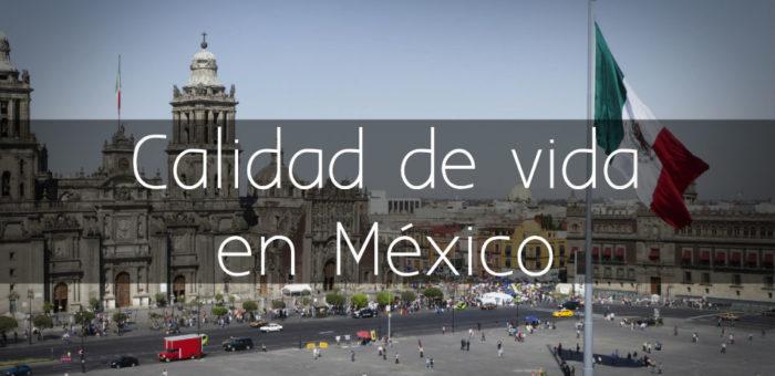 Calidad de vida en México 2017