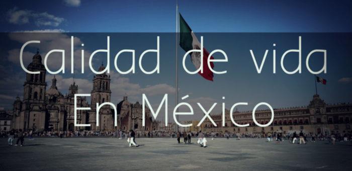 Calidad de vida en Mexico