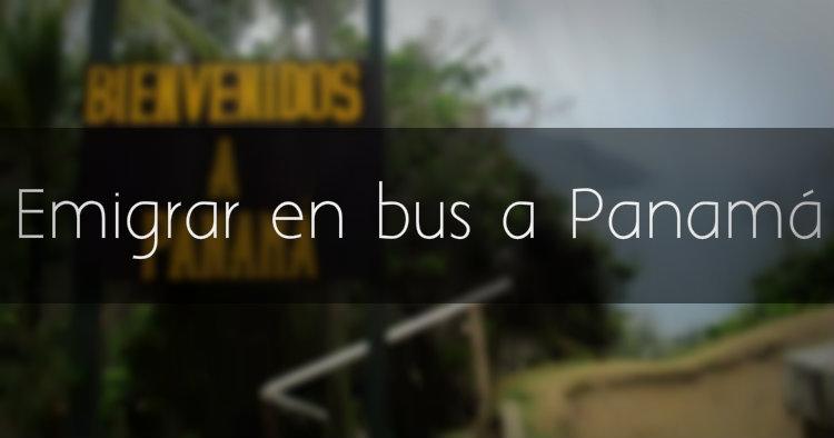 Emigrar a Panamá en bus