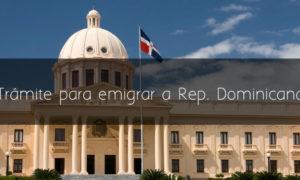Trámite para emigrar a República Dominicana