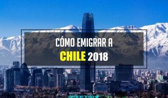 Cómo emigrar a Chile 2018
