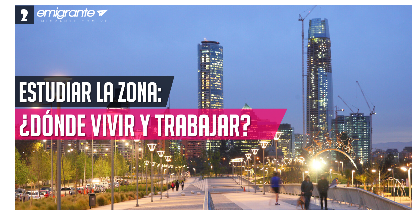 Dónde vivir y trabajar en Chile 2018