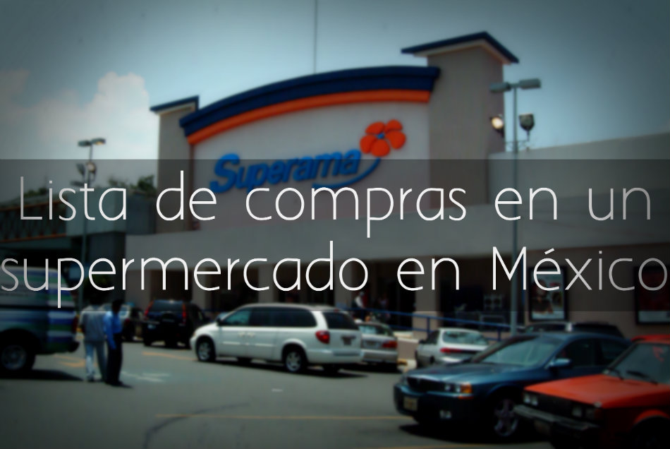 Lista de compras en un supermercado de México