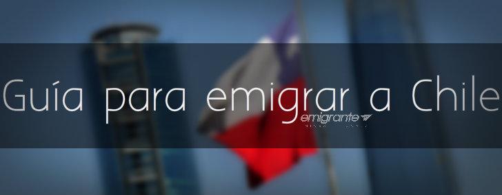 Guía para emigrar a Chile