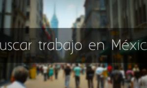 Buscar trabajo en México