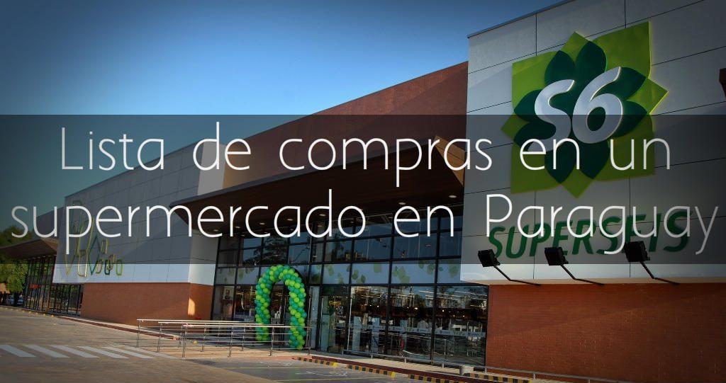 Lista de compras en un supermercado de Paraguay