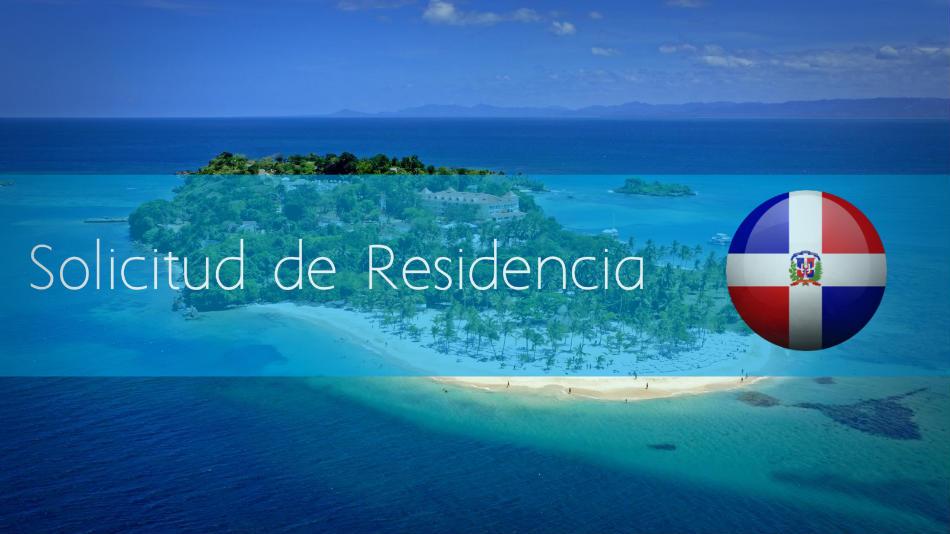 Solicitud de Residencia en República Dominicana