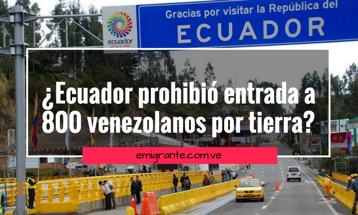 Ecuador prohibió entrada de 800 venezolanos