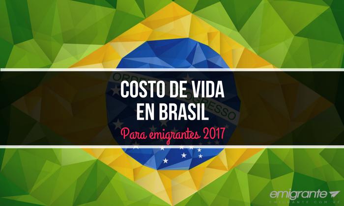 Costo de vida en Brasil para emigrantes 2017