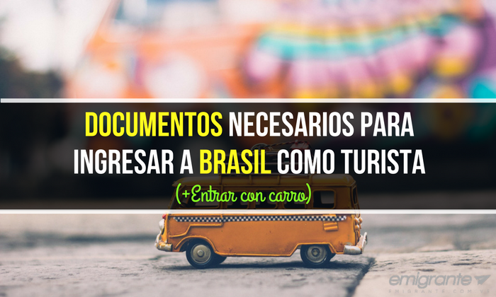 Documentos necesarios para ingresar a Brasil como turista