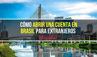 Cómo abrir una cuenta en Brasil para extranjeros