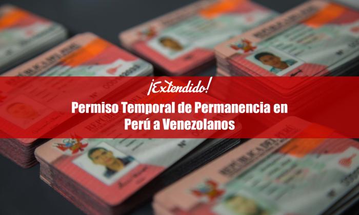 Extendido Permiso temporal de permanencia en Perú a Venezolanos