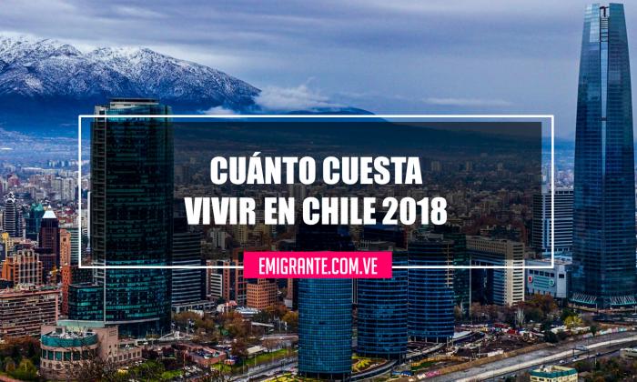 Cuánto cuesta vivir en Chile 2018