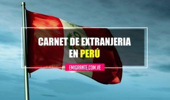 Cómo tramitar el Carnet de Extranjería en Perú