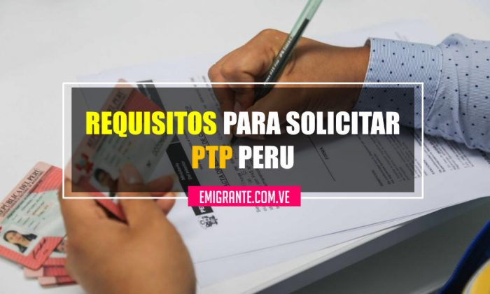 Requisitos para solicitar el Permiso Temporal de Permanencia en Perú