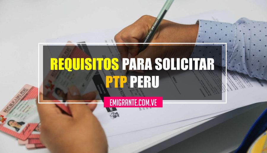 Requisitos para solicitar el Permiso Temporal de Permanencia en Perú